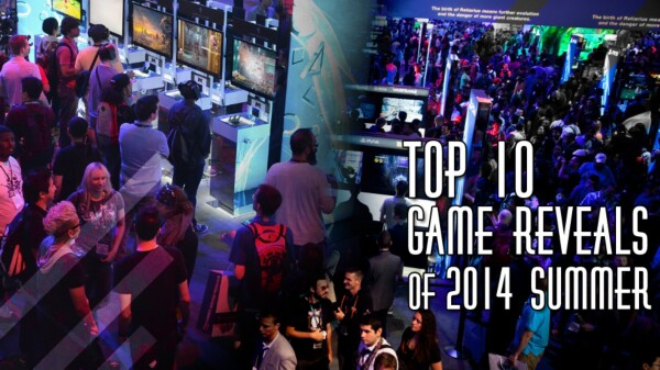 Top 10 Best Game Reveals Of The 2014 Summer