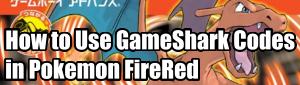 Using Gameshark codes in Pokemon Firered