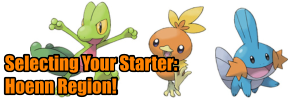 Choosing a starter pokemon the  Hoenn Region