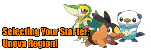Choosing a starter pokemon the Unova Region
