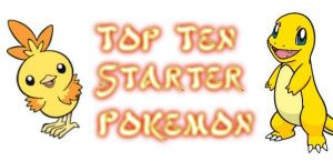 Top 10 Starter Pokemon