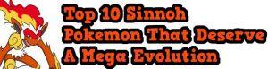 Top 10 Sinnoh Pokemon That Deserve a Mega Evolution