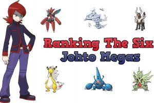 Ranking the Six Johto Megas