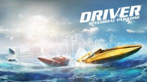 Driver Speedboat Paradise Walkthrough and Tips