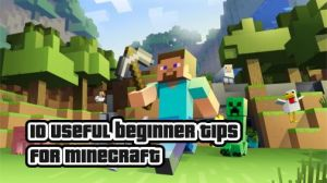 Ten Useful MineCraft Beginner Tricks