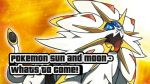 Most Anticipated Content for Pokemon Sun and Moon