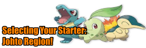 Choosing a starter pokemon the Johto Region