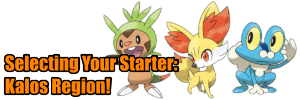 Choosing a starter pokemon the Kalos Region
