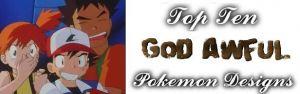 Top 10 Worst Pokemon Designs