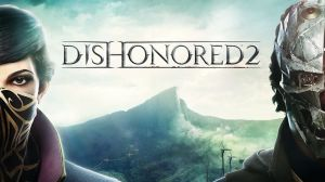 Dishonored 2 Released