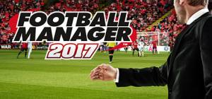 Football Manager 2017 Walkthrough and Tips