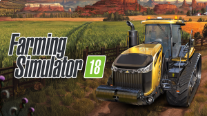 Farming Simulator 18 Walkthrough and Tips