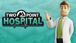 Two Point Hospital walkthrough and guide