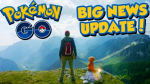 Three Major Updates Coming This Year To Pokemon GO