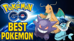 Best Pokemon In Pokemon GO Currently