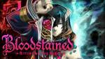 Bloodstained: Ritual of the Night walkthrough and guide